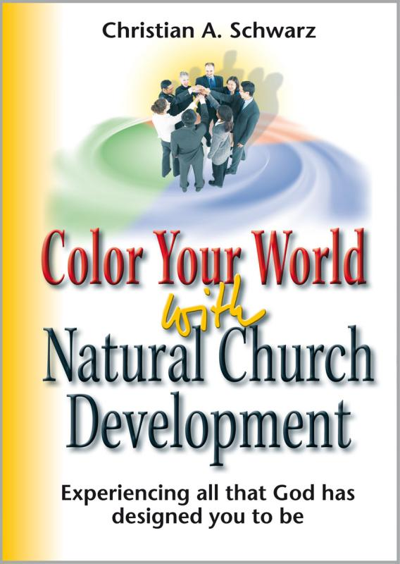 Color Your World with Natural Church Development  (Titel auf Englisch)